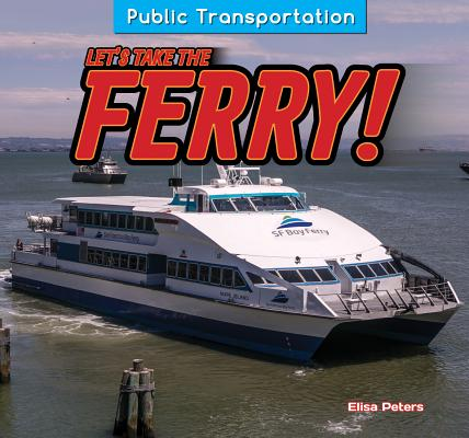 Let's Take the Ferry! (Public Transportation) Cover Image