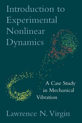 Introduction to Experimental Nonlinear Dynamics: A Case Study in Mechanical Vibration Cover Image