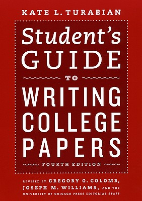 Student's Guide to Writing College Papers: Fourth Edition (Chicago Guides to Writing, Editing, and Publishing) Cover Image
