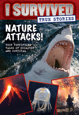 Nature Attacks! (I Survived True Stories #2) Cover