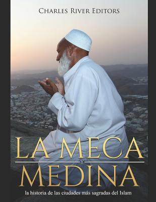 La Meca y Medina: la historia de las ciudades más sagradas del Islam Cover Image