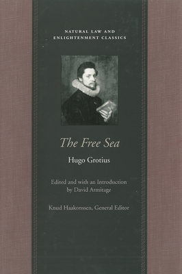 The Free Sea (Natural Law and Enlightenment Classics) Cover Image