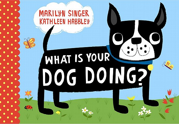 What Is Your Dog Doing? Cover