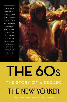 The 60s: The Story of a Decade (New Yorker: The Story of a Decade) Cover Image