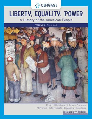 Liberty, Equality, Power: A History of the American People, Volume 2: Since 1863, Enhanced Cover Image