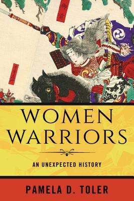 Women Warriors: An Unexpected History Cover Image