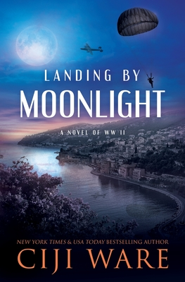 Landing by Moonlight: A Novel of WW II Cover Image