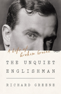 The Unquiet Englishman: A Life of Graham Greene Cover Image