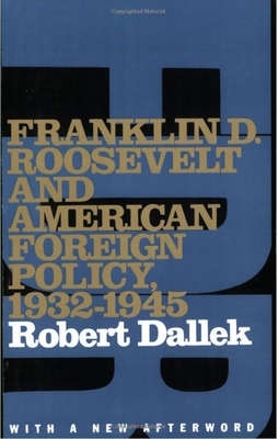 Franklin D. Roosevelt and American Foreign Policy, 1932-1945: With a New Afterword Cover Image
