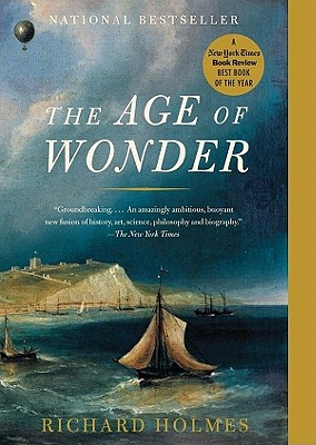 The Age of Wonder: How the Romantic Generation Discovered the Beauty and Terror of Science Cover Image