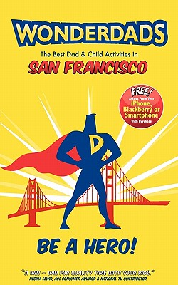 Wonderdads San Francisco: The Best Dad & Child Activities in San Francisco Cover Image