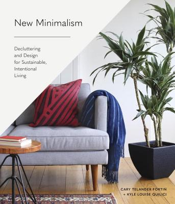 New Minimalism: Decluttering and Design for Sustainable, Intentional Living Cover Image