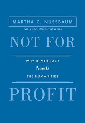Not for Profit: Why Democracy Needs the Humanities - Updated Edition Cover Image