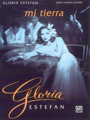 Gloria Estefan -- Mi Tierra: Piano/Vocales/Acordes (Spanish, English Language Edition) Cover Image