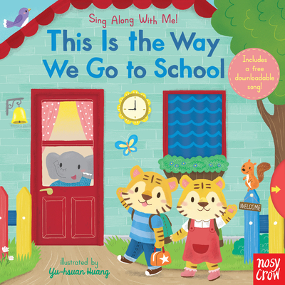 This Is the Way We Go to School: Sing Along With Me! Cover Image