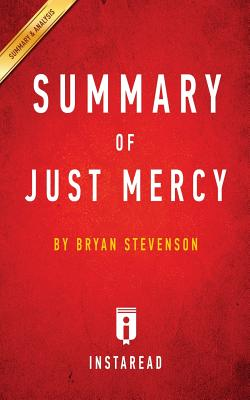 Summary of Just Mercy: by Bryan Stevenson Includes Analysis Cover Image