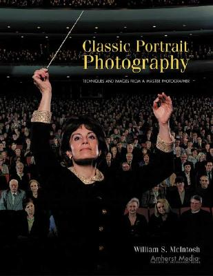 Classic Portrait Photography: Techniques and Images from a Master Photographer (Masters Series (Buffalo) Cover Image