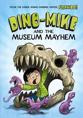 Dino-Mike and the Museum Mayhem (Dino-Mike! #2) Cover Image