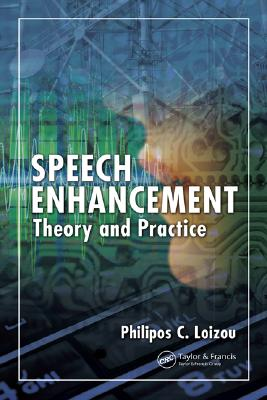 Speech Enhancement: Theory and Practice [With CDROM] Cover Image