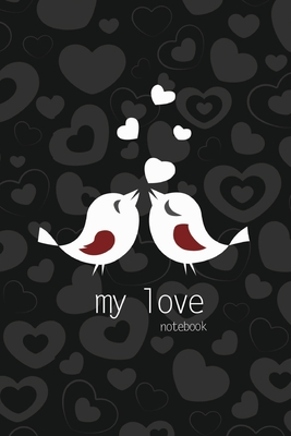 My Love Notebook, Blank Write-in Journal, Dotted Lines, Wide Ruled, Medium (A5) 6 x 9 In (Black) Cover Image