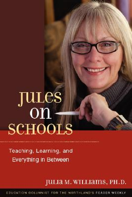 Jules on Schools: Teaching, Learning, and Everything in Between Cover Image