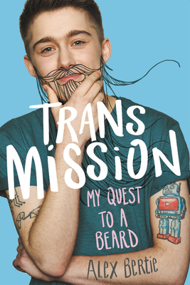 Trans Mission: My Quest to a Beard Cover Image