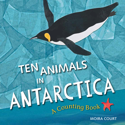 Ten Animals in Antarctica: A Counting Book Cover Image