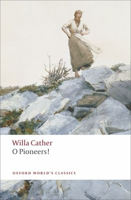 O Pioneers! (Oxford World's Classics) Cover Image