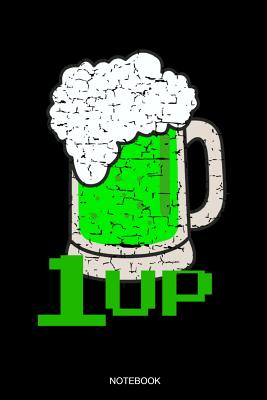 1 Up: Funny Irish Notebook with Green Beer Party Gift Birthday St. Patricks Day Present for Irishman I Planner Pocket Book I Cover Image