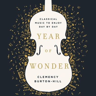 Year of Wonder Lib/E: Classical Music to Enjoy Day by Day Cover Image