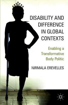 Disability and Difference in Global Contexts: Enabling a Transformative Body Politic Cover Image