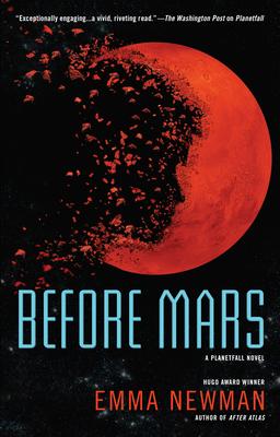 Before Mars (A Planetfall Novel #3) Cover Image