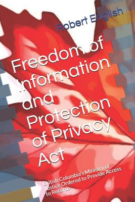 Freedom of Information and Protection of Privacy ACT: British Columbia's Ministry of Justice Ordered to Provide Access to Records Cover Image