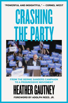 Crashing the Party: From the Bernie Sanders Campaign to a Progressive Movement Cover Image