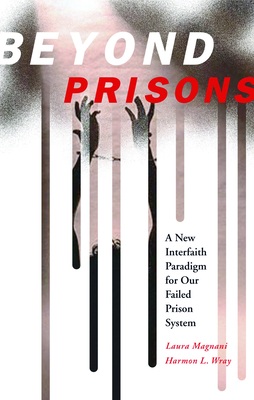 Beyond Prisons: A New Interfaith Paradigm for Our Failed Prison System Cover Image