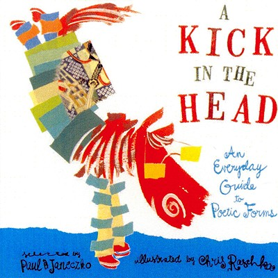 A Kick in the Head: An Everyday Guide to Poetic Forms Cover Image