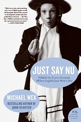 Just Say NU: Yiddish for Every Occasion (When English Just Won't Do) (P.S.) Cover Image