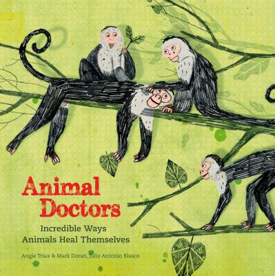 Animal Doctors: Incredible Ways Animals Heal Themselves Cover Image