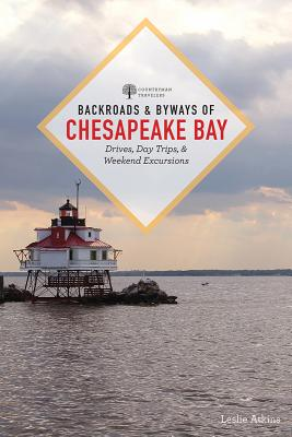Backroads & Byways of Chesapeake Bay: Drives, Day Trips, and Weekend Excursions Cover Image
