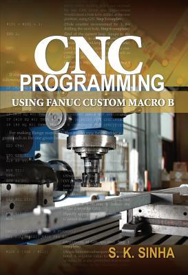 CNC Programming Using Fanuc Custom Macro B Cover Image