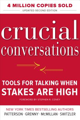 Crucial Conversations Tools for Talking When Stakes Are High, Second Edition cover
