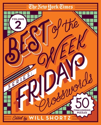 The New York Times Best of the Week Series 2: Friday Crosswords: 50 Challenging Puzzles Cover Image