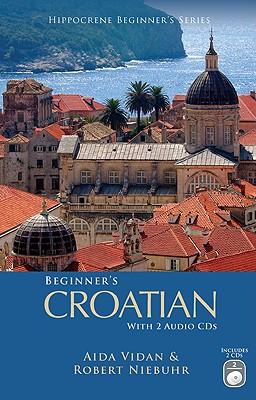 Beginner's Croatian [With 2 CDs] (Hippocrene Beginner's) Cover Image