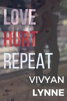 Love Hurt Repeat (Love Hate Repeat #2) Cover Image