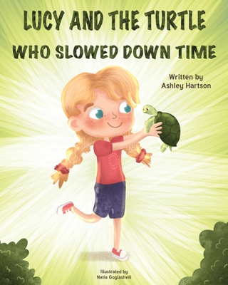 Lucy and the Turtle Who Slowed Down Time Cover Image