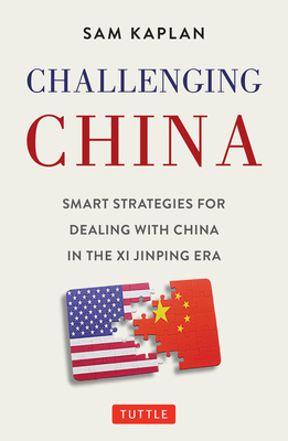 Challenging China: Smart Strategies for Dealing with China in the XI Jinping Era Cover Image