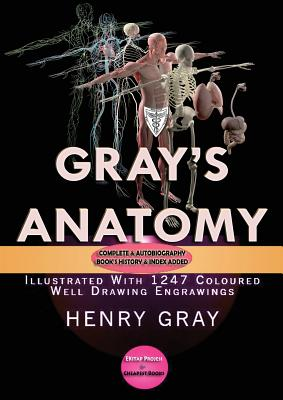 Gray's Anatomy: Complete & Illustrated With 1247 Original Coloured Drawings Cover Image