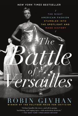 The Battle of Versailles: The Night American Fashion Stumbled into the Spotlight and Made History Cover Image