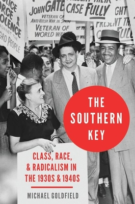 The Southern Key: Class, Race, and Radicalism in the 1930s and 1940s Cover Image
