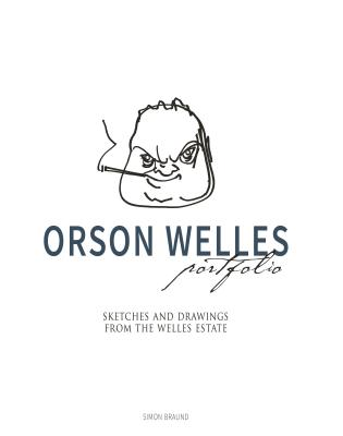 Orson Welles Portfolio: Sketches and Drawings from the Welles Estate Cover Image